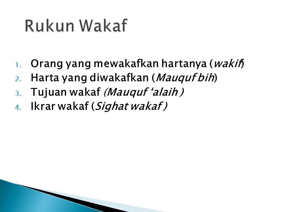 Rukun Wakaf Orang yang mewakafkan hartanya (wakif)