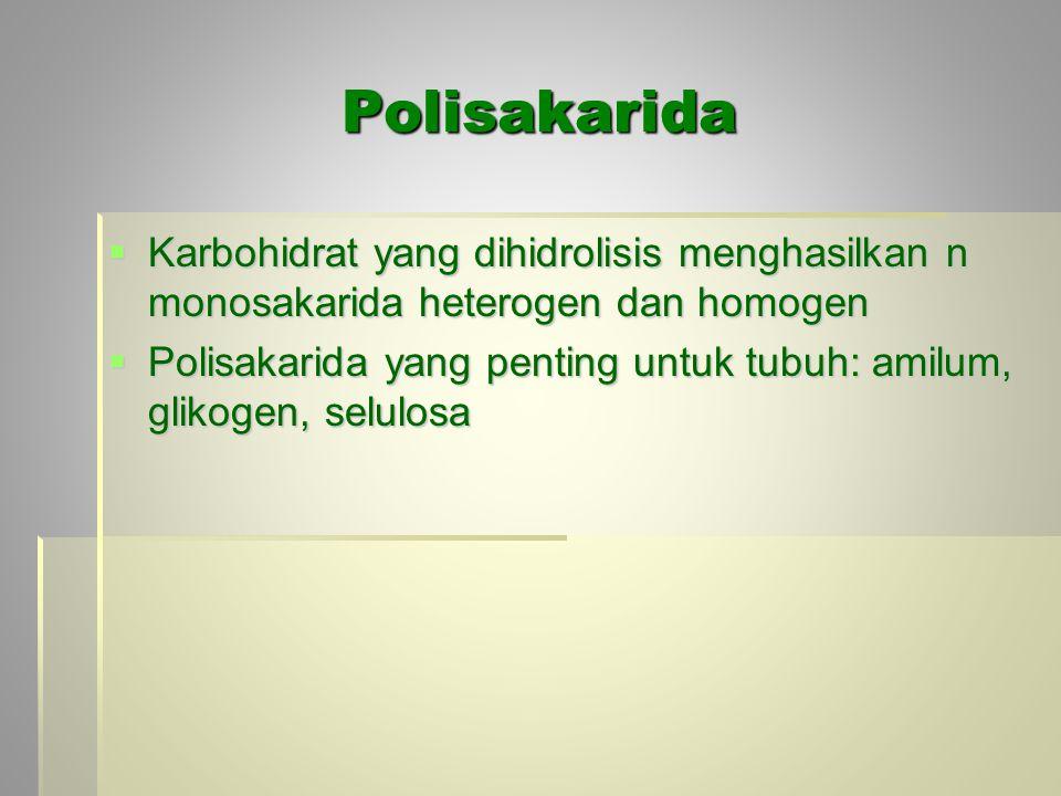 Polisakarida Karbohidrat yang dihidrolisis menghasilkan n monosakarida heterogen dan homogen.