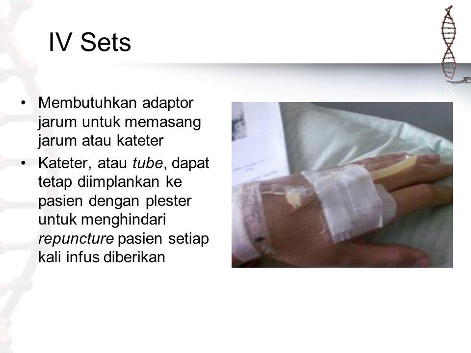 IV Sets Membutuhkan adaptor jarum untuk memasang jarum atau kateter