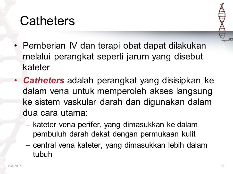 Catheters Pemberian IV dan terapi obat dapat dilakukan melalui perangkat seperti jarum yang disebut kateter.