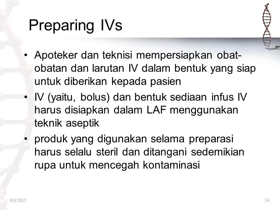 Preparing IVs Apoteker dan teknisi mempersiapkan obat-obatan dan larutan IV dalam bentuk yang siap untuk diberikan kepada pasien.