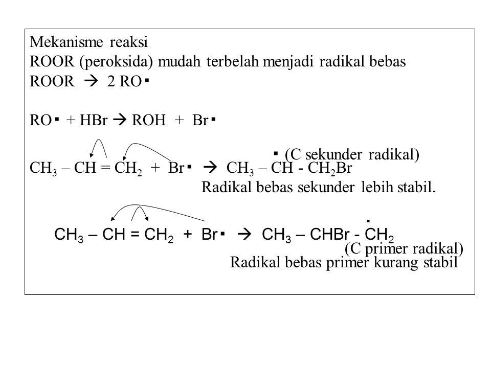 ROOR (peroksida) mudah terbelah menjadi radikal bebas ROOR  2 RO▪