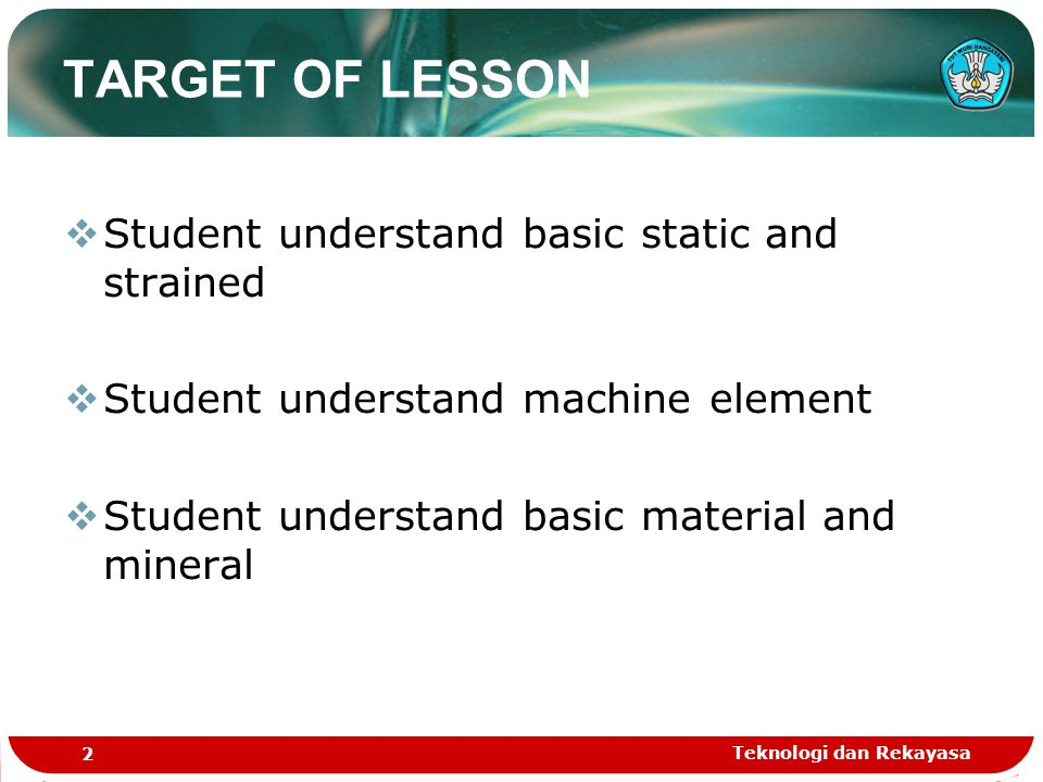 TARGET OF LESSON Student understand basic static and strained