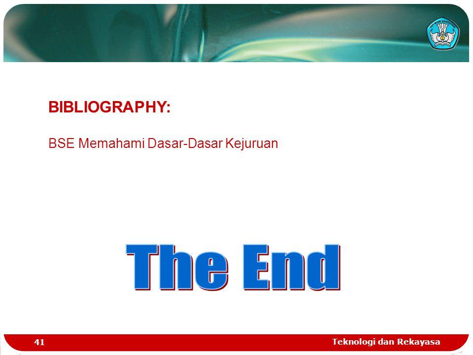 The End BIBLIOGRAPHY: BSE Memahami Dasar-Dasar Kejuruan
