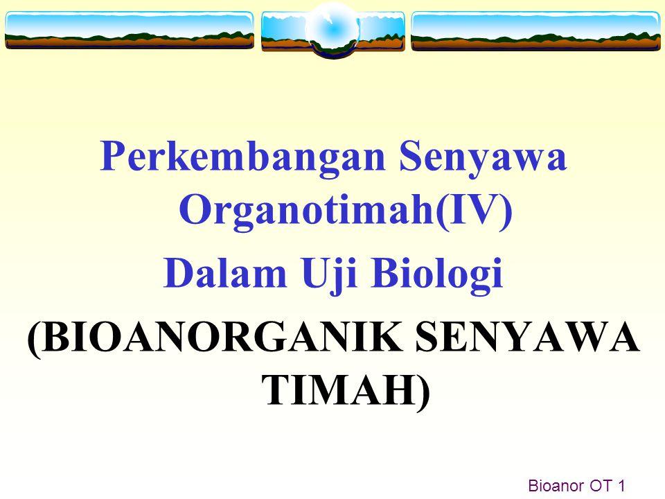 Perkembangan Senyawa Organotimah(IV) (BIOANORGANIK SENYAWA TIMAH)