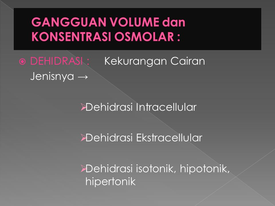 GANGGUAN VOLUME dan KONSENTRASI OSMOLAR :