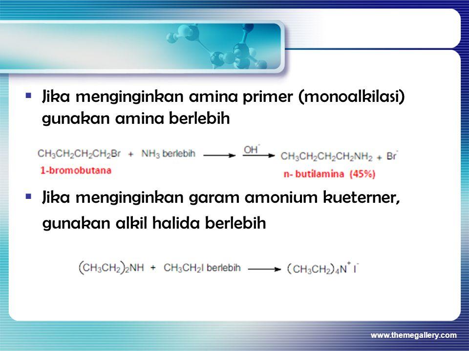 Jika menginginkan amina primer (monoalkilasi) gunakan amina berlebih