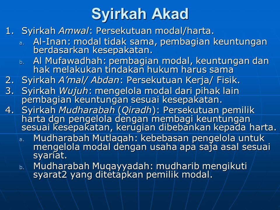 Syirkah Akad Syirkah Amwal: Persekutuan modal/harta.