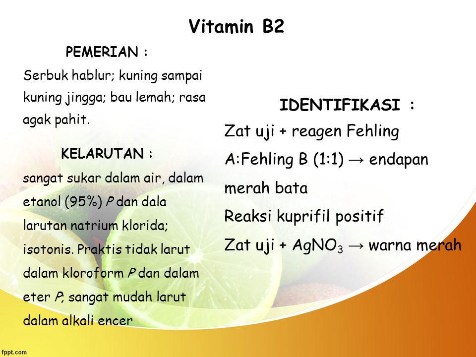 Vitamin B2 IDENTIFIKASI :