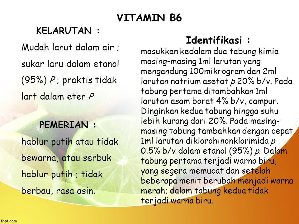 VITAMIN B6 Identifikasi :