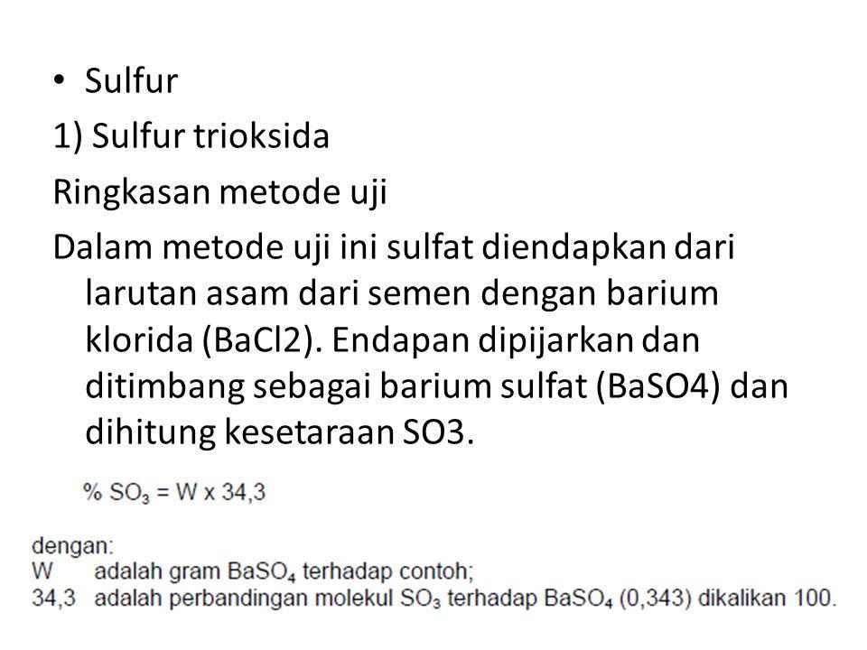 Sulfur 1) Sulfur trioksida. Ringkasan metode uji.