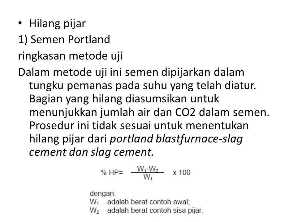 Hilang pijar 1) Semen Portland. ringkasan metode uji.