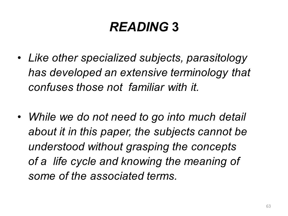 READING 3 Like other specialized subjects, parasitology