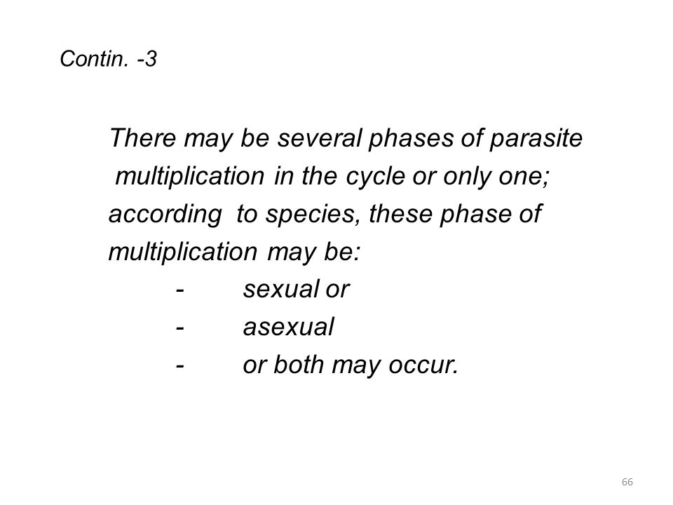 There may be several phases of parasite