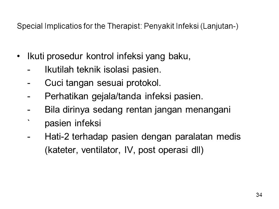 Special Implicatios for the Therapist: Penyakit Infeksi (Lanjutan-)