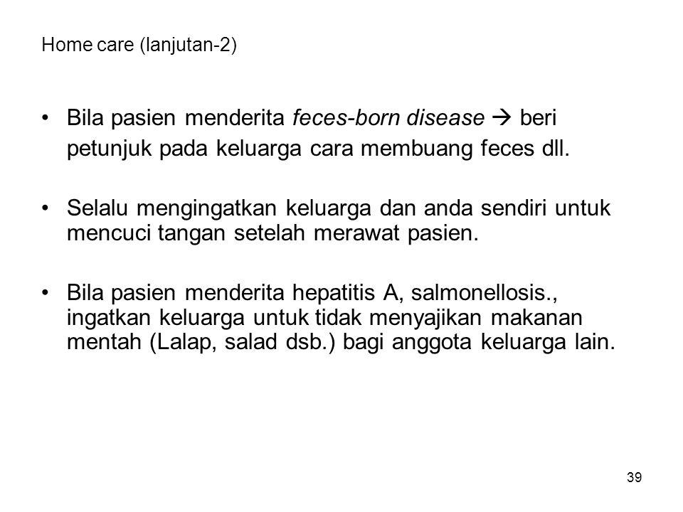 Bila pasien menderita feces-born disease  beri