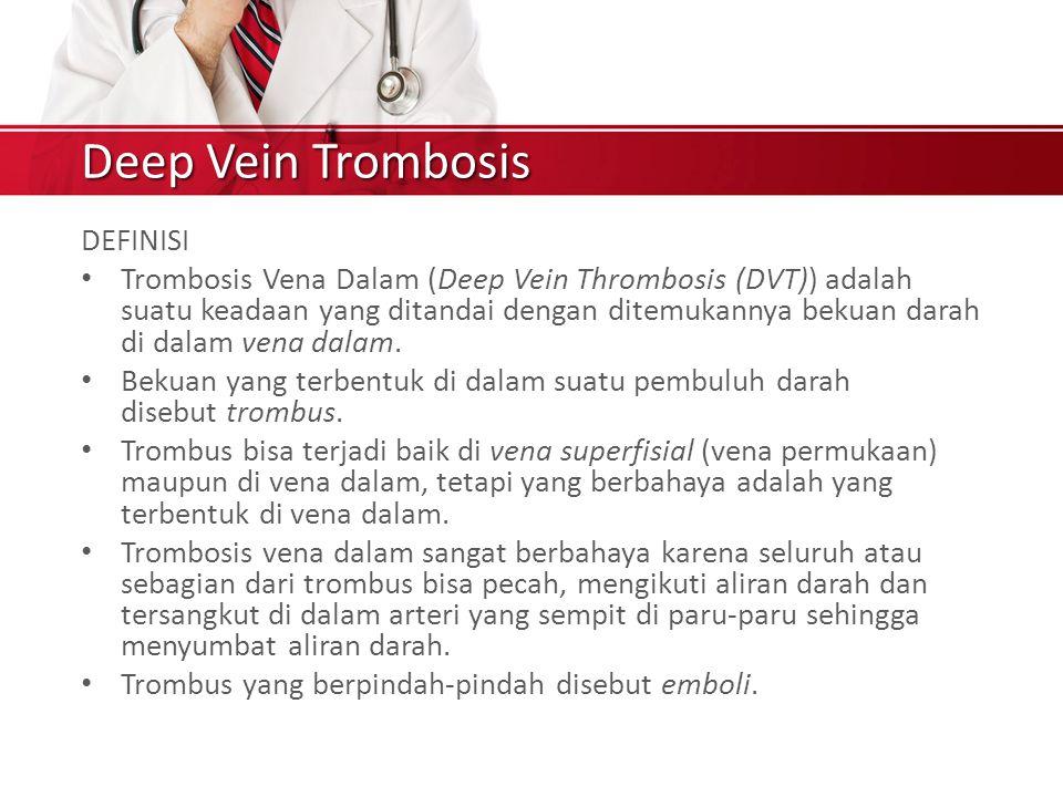 Deep Vein Trombosis DEFINISI