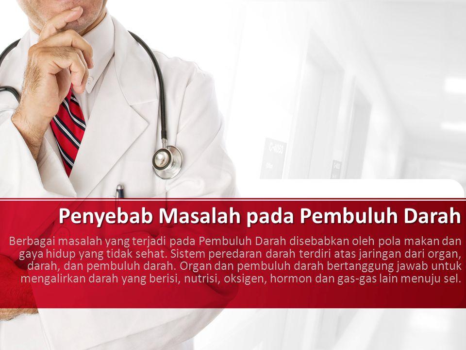 Penyebab Masalah pada Pembuluh Darah