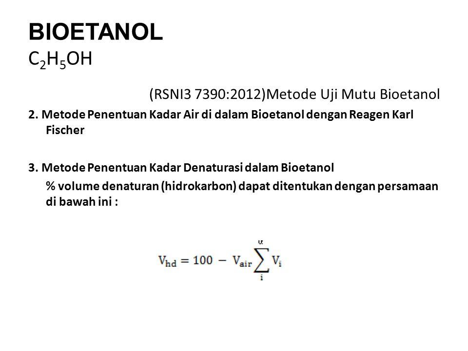 BIOETANOL C2H5OH (RSNI3 7390:2012)Metode Uji Mutu Bioetanol