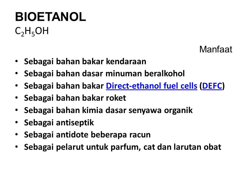 BIOETANOL C2H5OH Manfaat Sebagai bahan bakar kendaraan