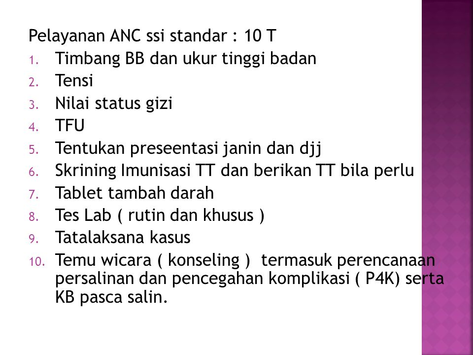 Pelayanan ANC ssi standar : 10 T
