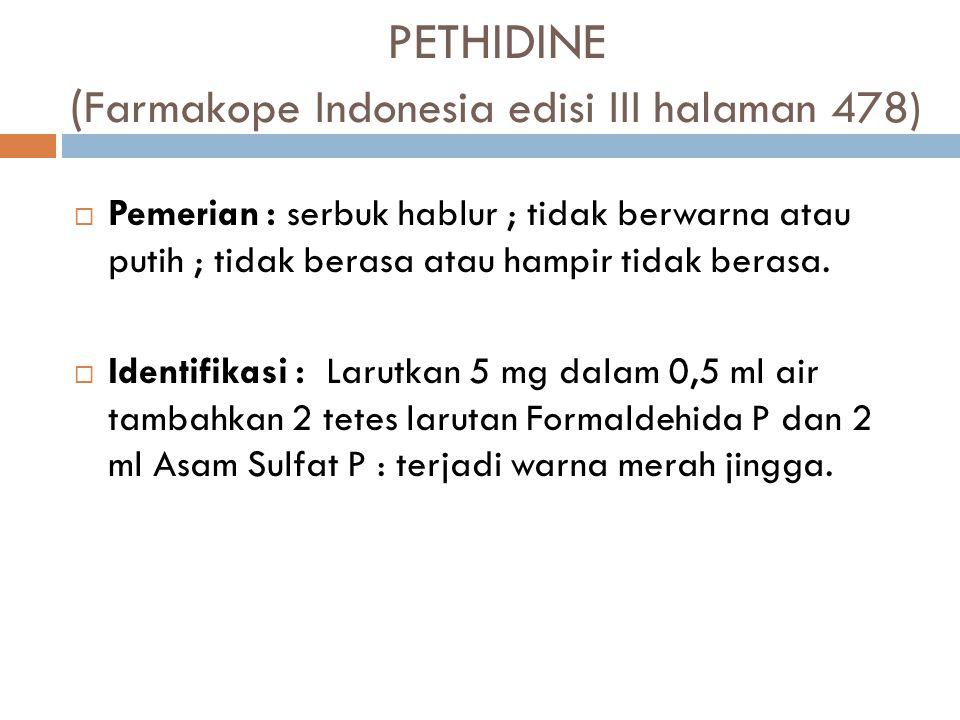 PETHIDINE (Farmakope Indonesia edisi III halaman 478)
