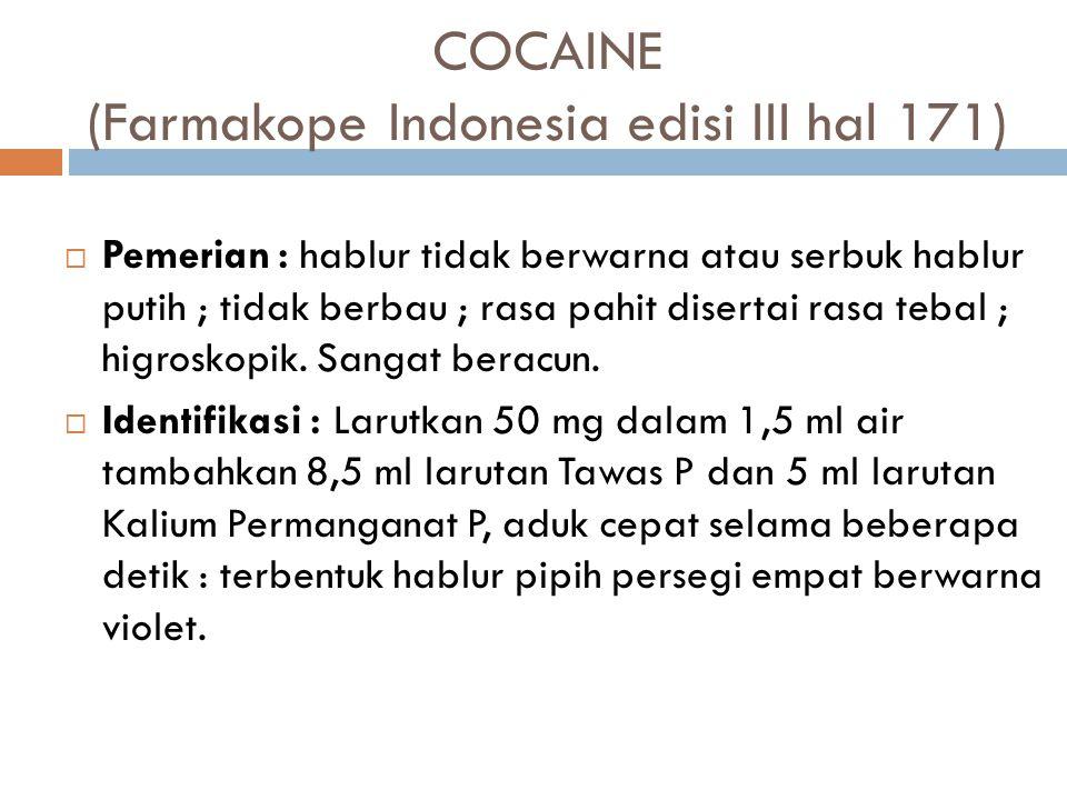 COCAINE (Farmakope Indonesia edisi III hal 171)