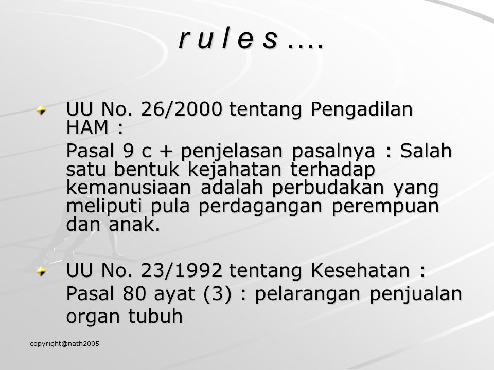 r u l e s …. UU No. 26/2000 tentang Pengadilan HAM :