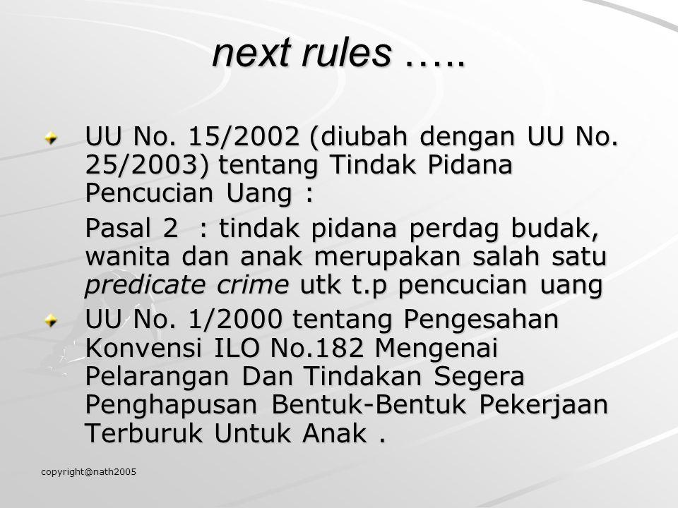 next rules ….. UU No. 15/2002 (diubah dengan UU No. 25/2003) tentang Tindak Pidana Pencucian Uang :