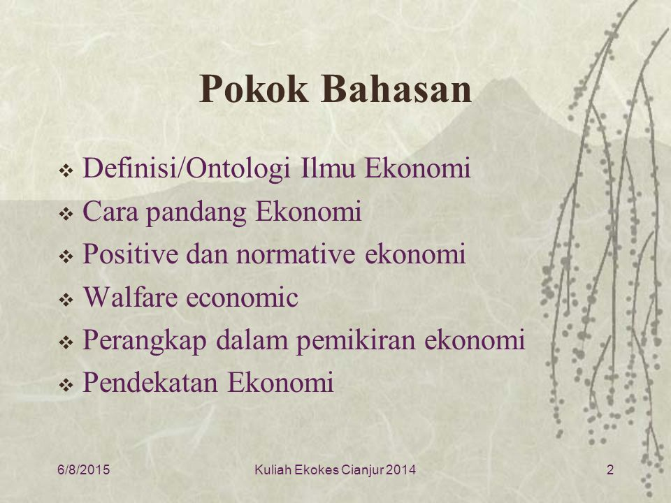 Pokok Bahasan Definisi/Ontologi Ilmu Ekonomi Cara pandang Ekonomi