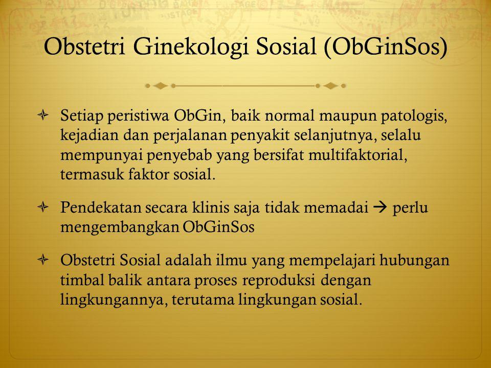 Obstetri Ginekologi Sosial (ObGinSos)