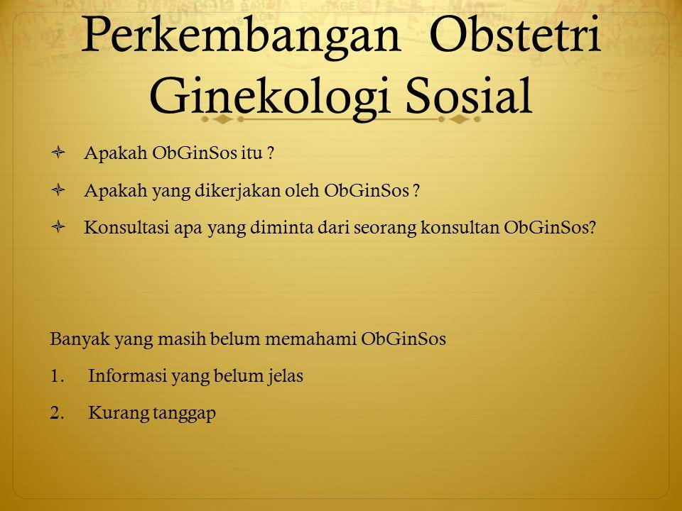 Perkembangan Obstetri Ginekologi Sosial