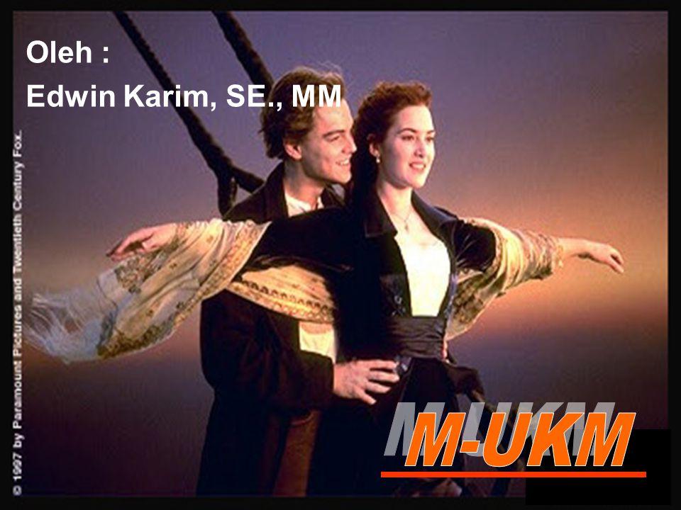 Oleh : Edwin Karim, SE., MM M-UKM