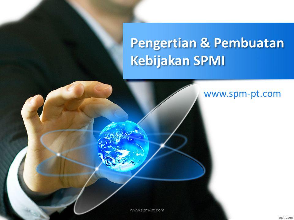 Pengertian & Pembuatan Kebijakan SPMI