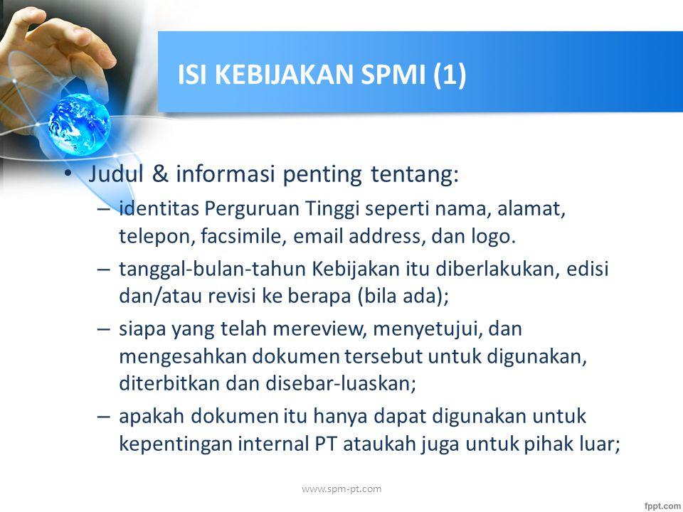 ISI KEBIJAKAN SPMI (1) Judul & informasi penting tentang:
