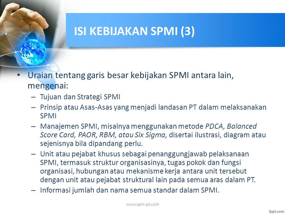 ISI KEBIJAKAN SPMI (3) Uraian tentang garis besar kebijakan SPMI antara lain, mengenai: Tujuan dan Strategi SPMI.