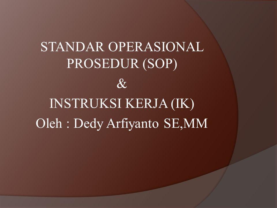STANDAR OPERASIONAL PROSEDUR (SOP) & INSTRUKSI KERJA (IK)