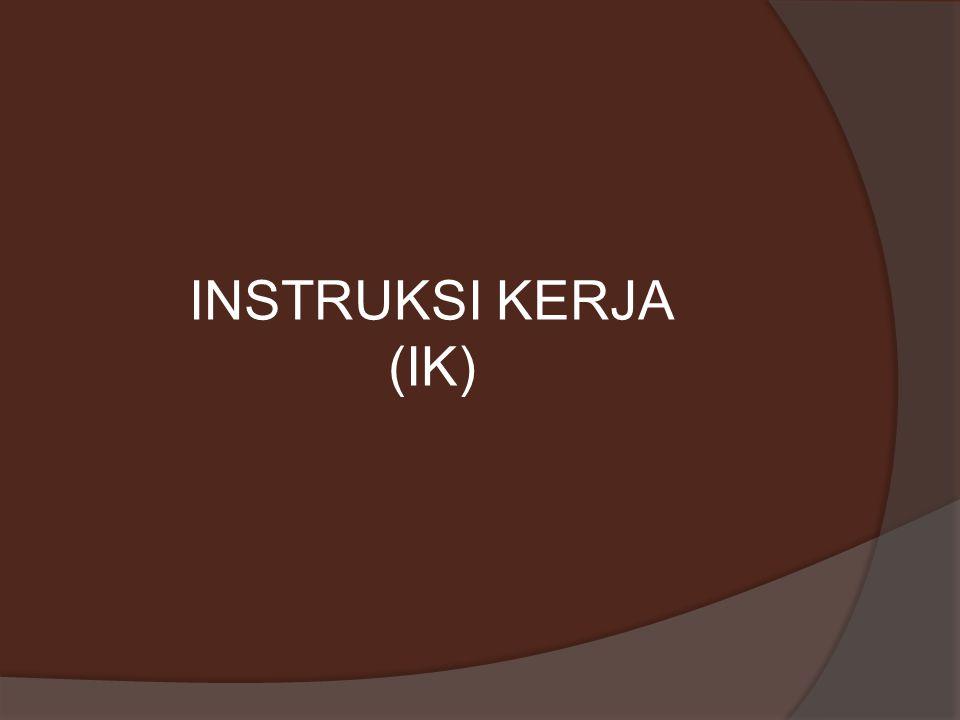 INSTRUKSI KERJA (IK)