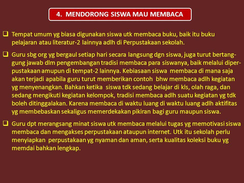 4. MENDORONG SISWA MAU MEMBACA