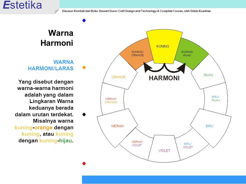 Estetika Warna Harmoni WARNA HARMONI/LARAS