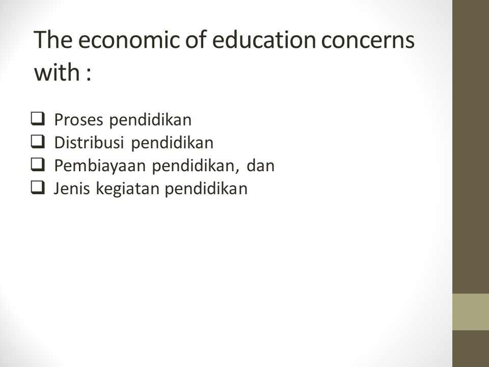 The economic of education concerns with :