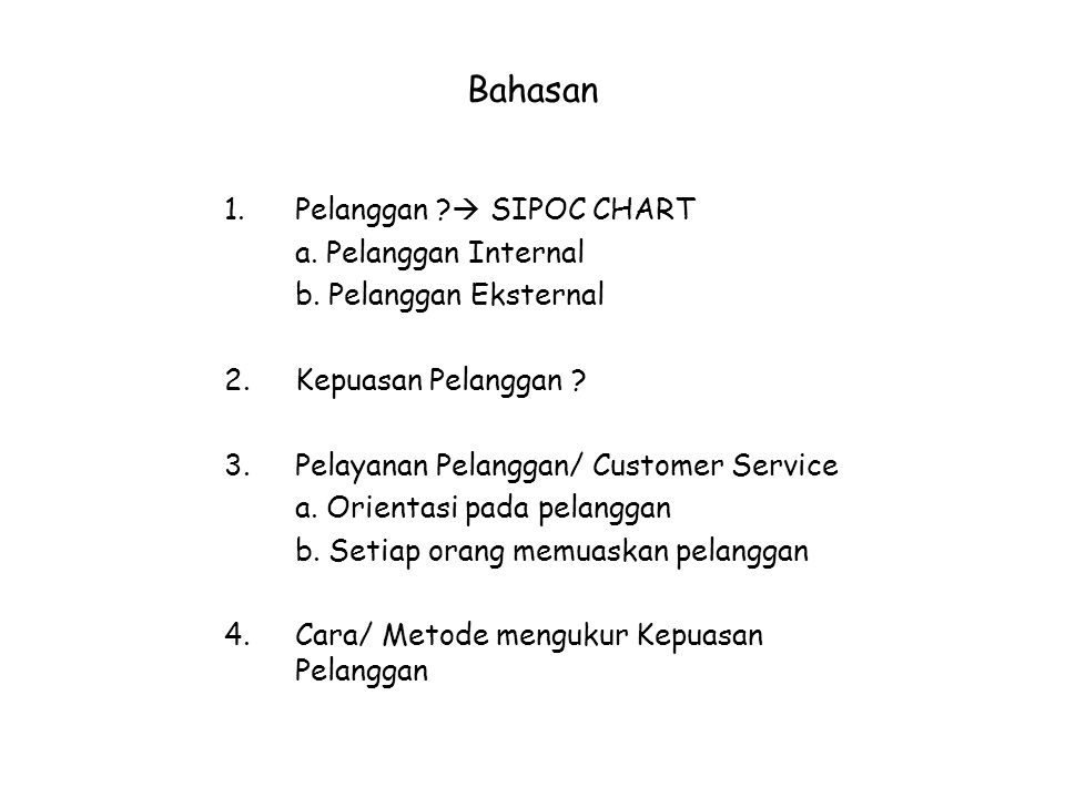 Bahasan Pelanggan  SIPOC CHART a. Pelanggan Internal