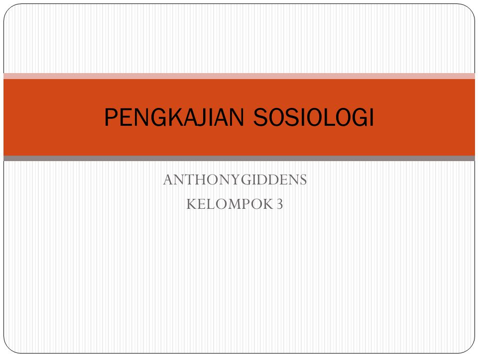 ANTHONYGIDDENS KELOMPOK 3