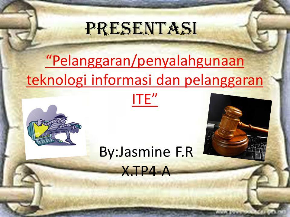 Pelanggaran/penyalahgunaan teknologi informasi dan pelanggaran ITE