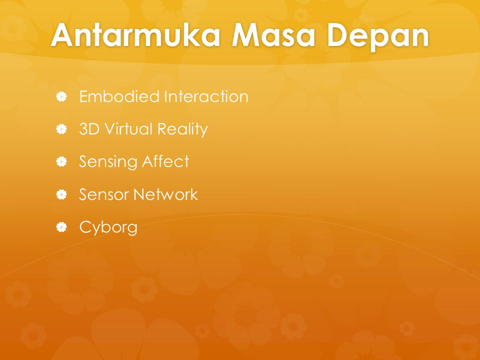 Antarmuka Masa Depan Embodied Interaction 3D Virtual Reality