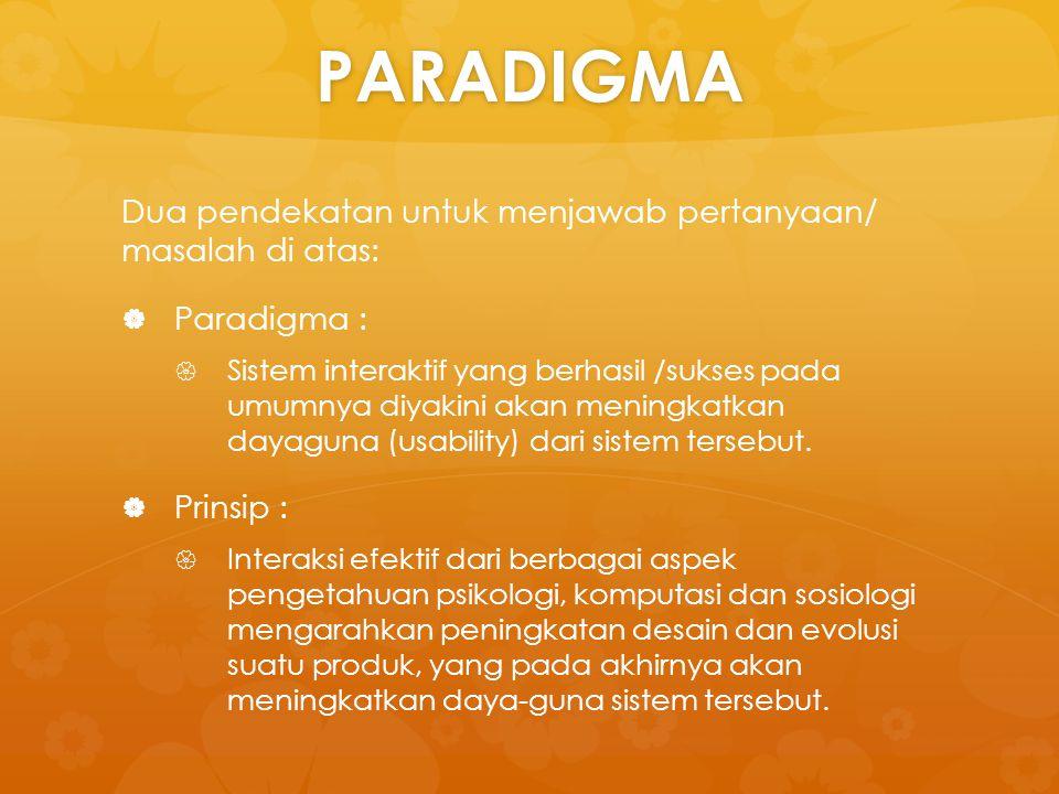 PARADIGMA Dua pendekatan untuk menjawab pertanyaan/ masalah di atas: