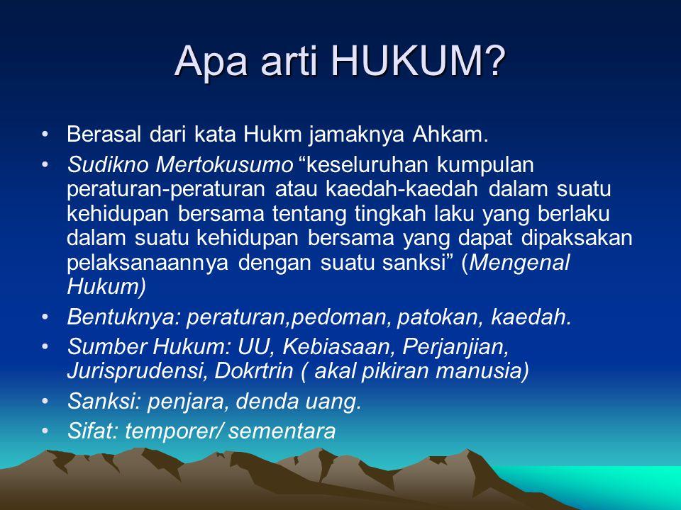 Apa arti HUKUM Berasal dari kata Hukm jamaknya Ahkam.