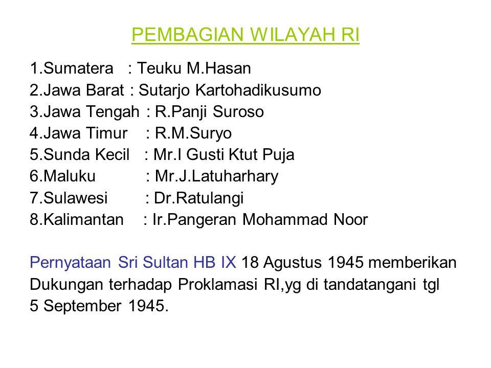 PEMBAGIAN WILAYAH RI 1.Sumatera : Teuku M.Hasan