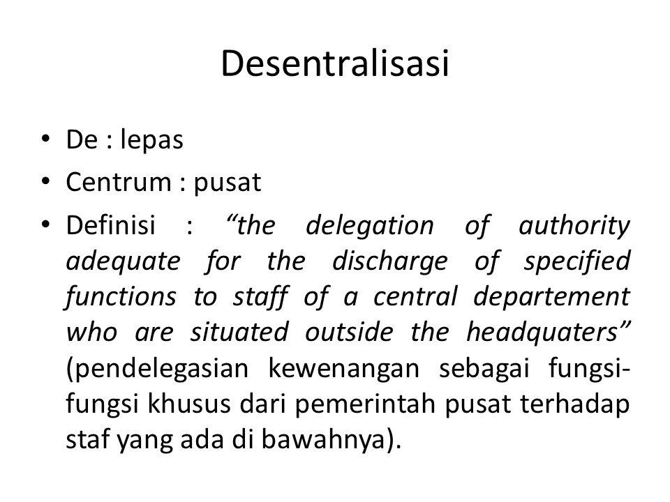 Desentralisasi De : lepas Centrum : pusat