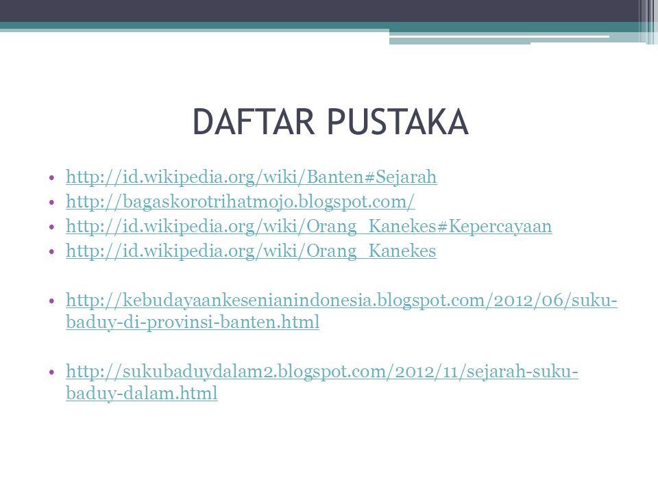 DAFTAR PUSTAKA http://id.wikipedia.org/wiki/Banten#Sejarah